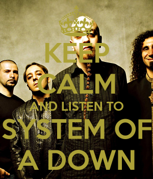 keep-calm-and-listen-to-system-of-a-down
