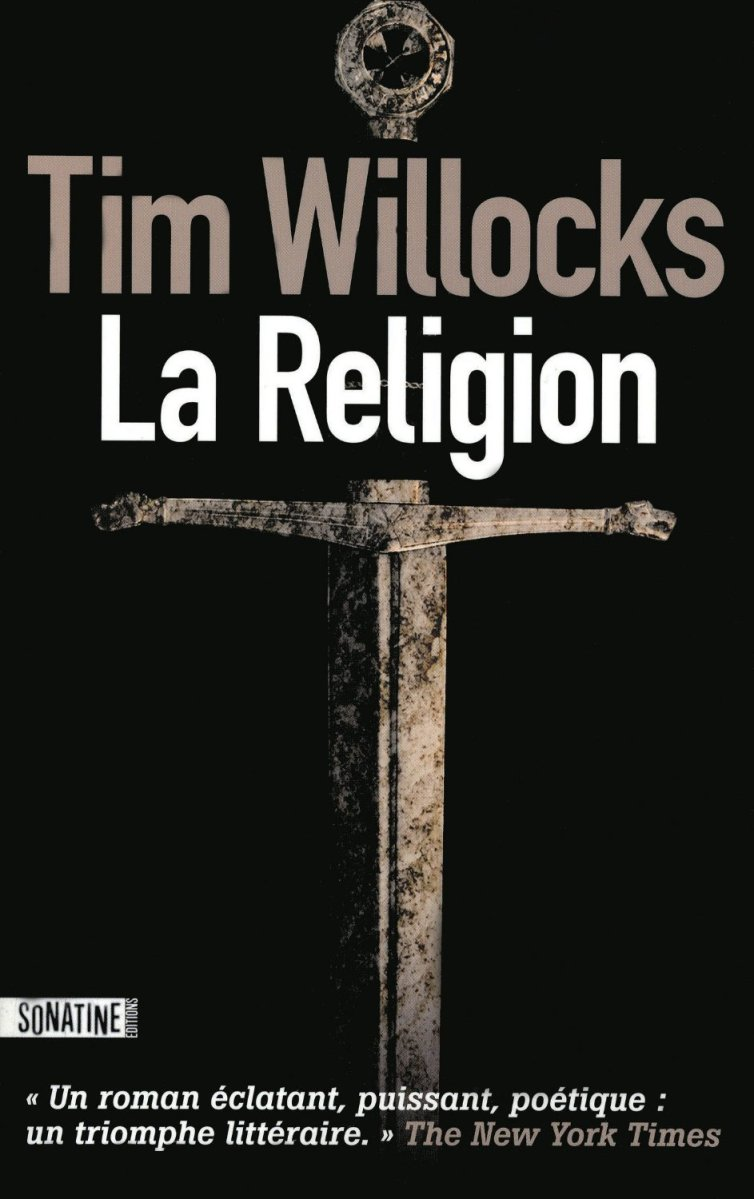 """La Religion"" de Tim Willocks - La Chronique sauvage !"