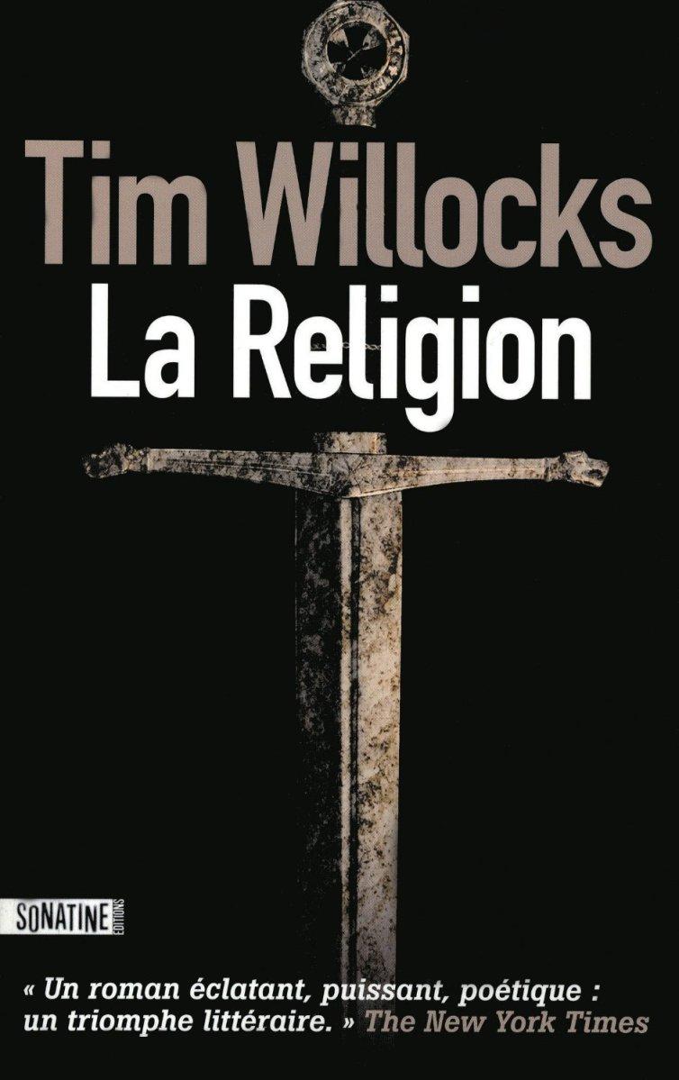 """""""La Religion"""" de Tim Willocks - La Chronique sauvage !"""