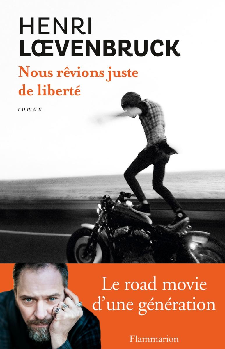 """""""Nous rêvions juste de Liberté"""" de Henri Loevenbruck - La Chronique en larmes !"""