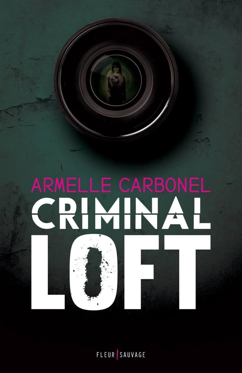 """""""Criminal Loft"""" de Armelle Carbonel ! La chronique qui revient tout de suite après la pub !"""