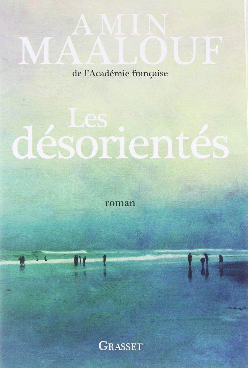 """""""Les Désorientés"""" de Amin Maalouf - La chronique qui cherche son chemin !"""