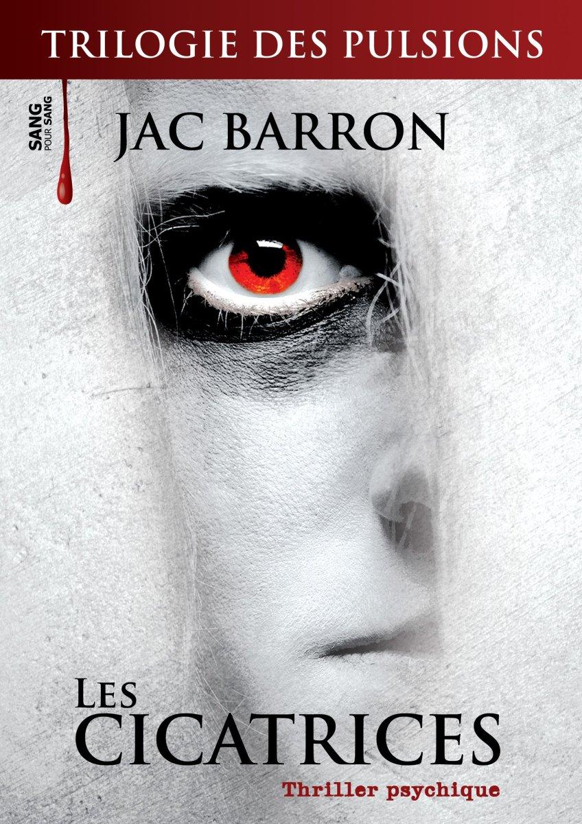 """""""Les Cicatrices"""" Trilogie des Pulsions T1 de Jac Barron - la chronique scarifiée !"""