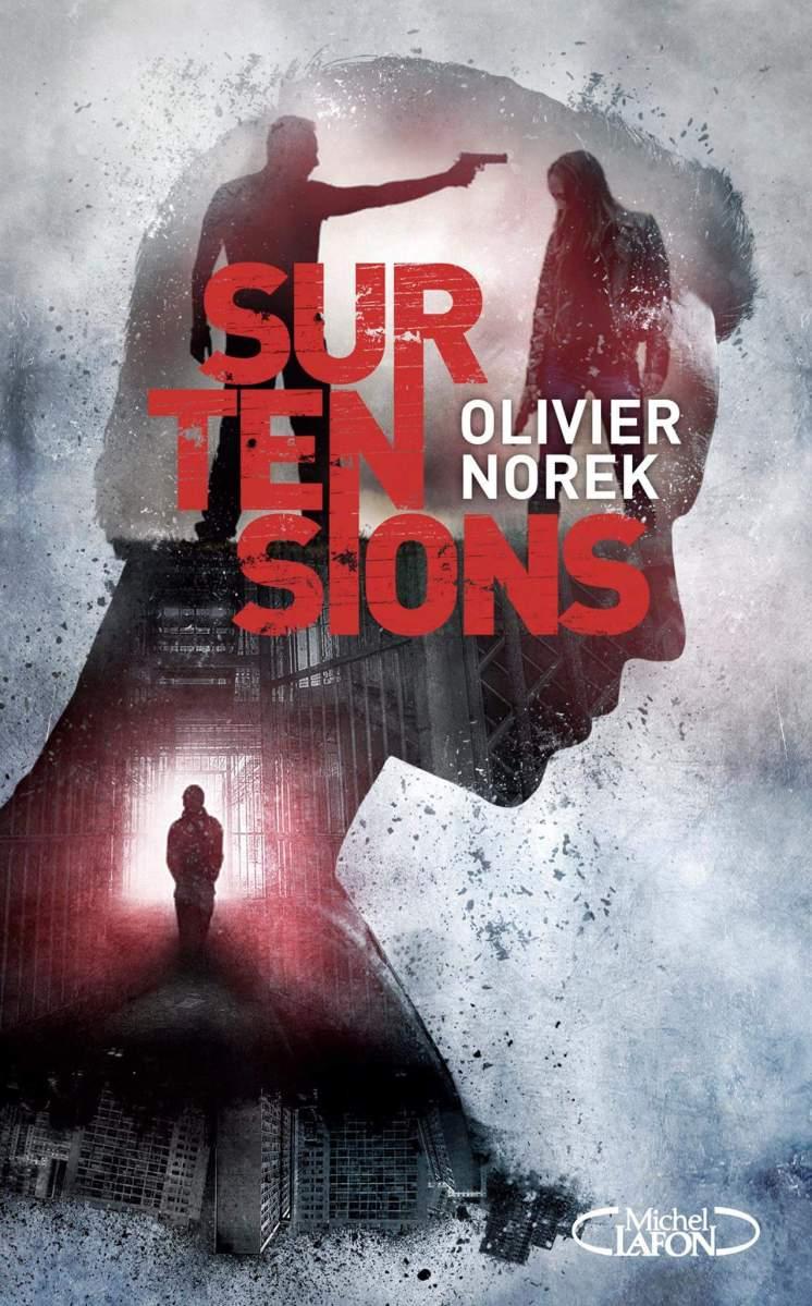 """""""Surtensions"""" d'Olivier Norek - La chronique qui se ronge les ongles..."""