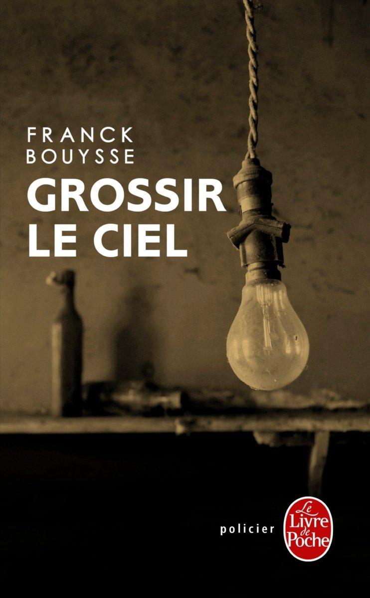 """""""Grossir le Ciel"""" de Franck Bouysse - La chronique qui rétrécit la terre !"""