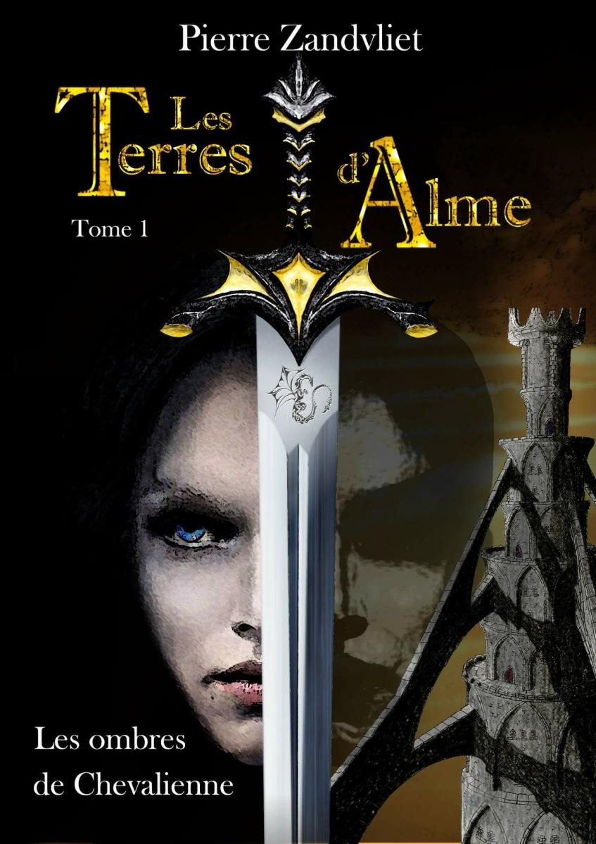 """""""Les Terres d'Alme T1"""" de Pierre Zandvliet - La chronique fée maison !"""