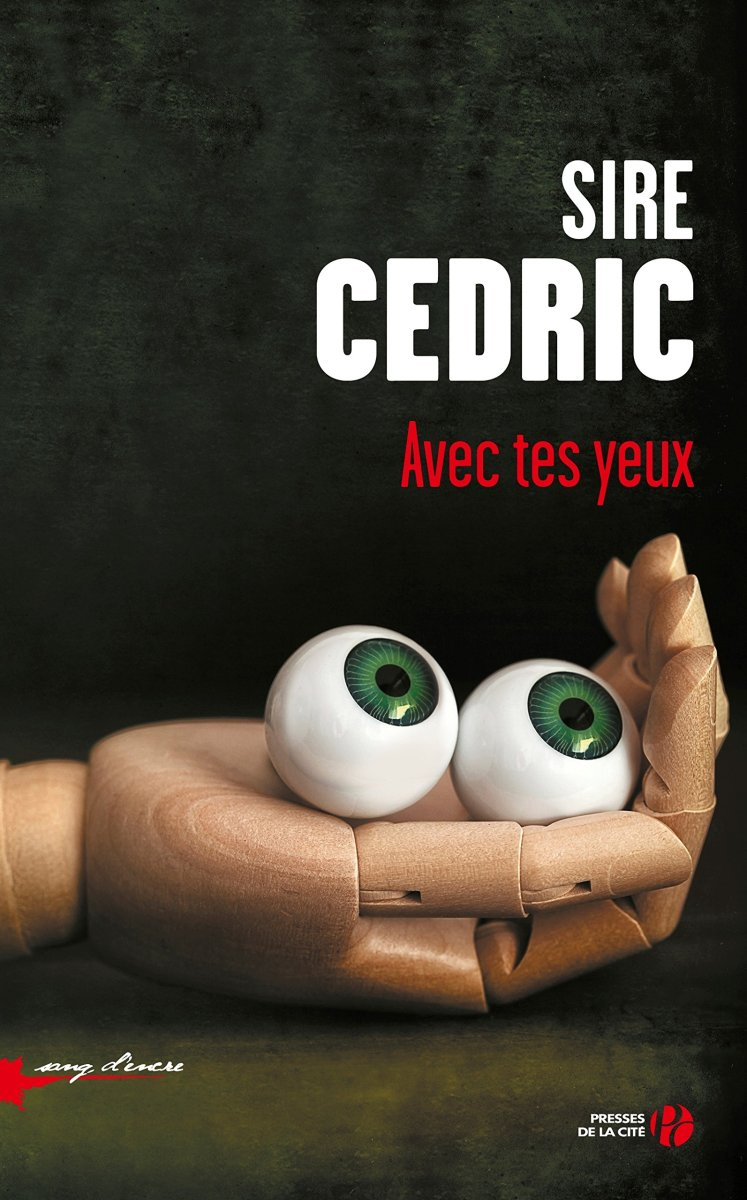 """""""Avec tes yeux"""" de Sire Cédric - la chronique qui n'a pas perdu l'œil !"""
