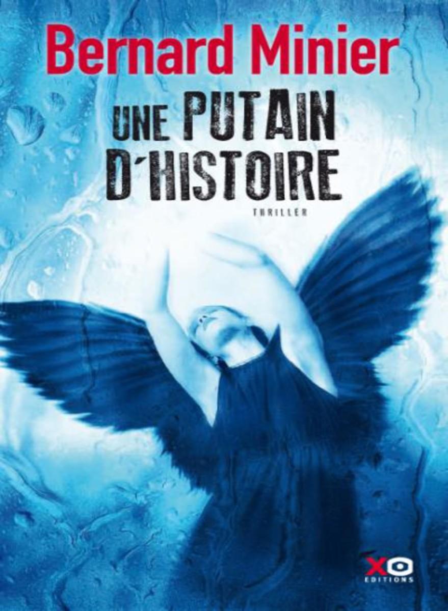 """""""Une Putain d'Histoire"""" de Bernard Minier - La chronique garantie sans gros mots, merde !"""