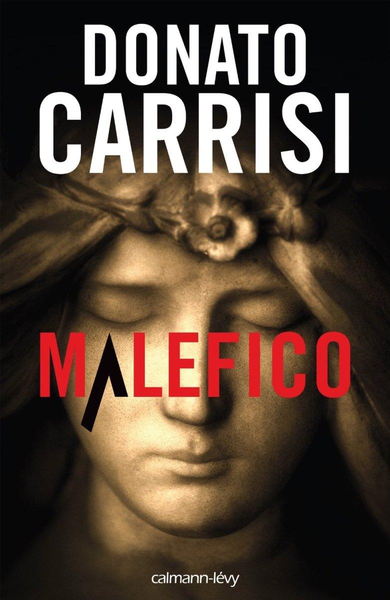 """""""Malefico"""" de Donato Carrisi - La chronique qui fait acte de pénitence !"""