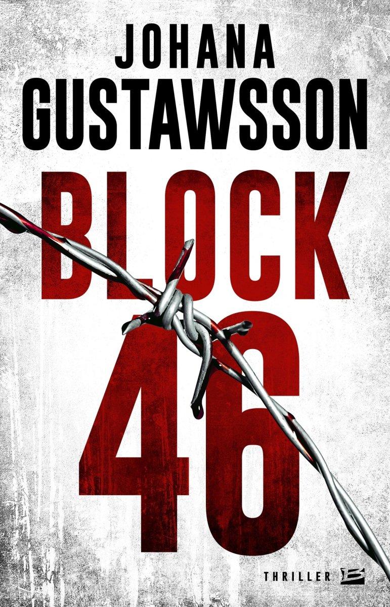 """""""Block 46"""" de Johana Gustawsson - La chronique gonflée à bloc !"""