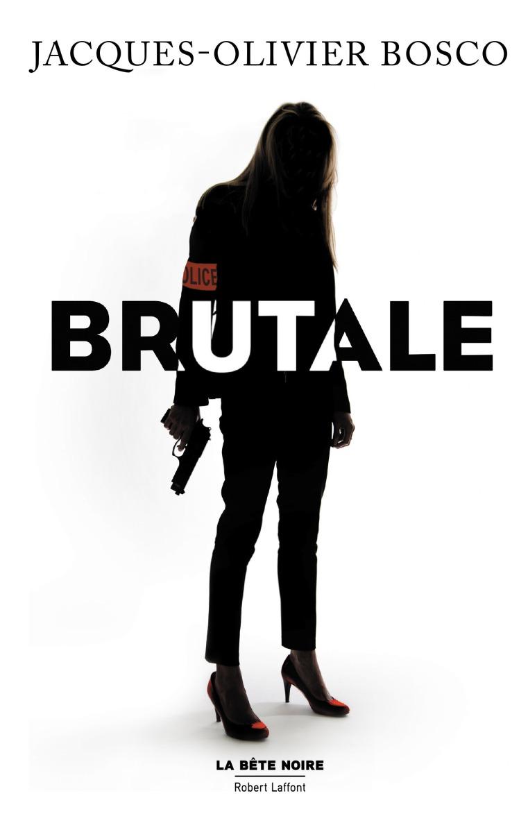 """""""Brutale"""" de Jacques-Olivier Bosco - La chronique Sparadrap ! LC avec Nathalie Blanché Le Fèvre."""