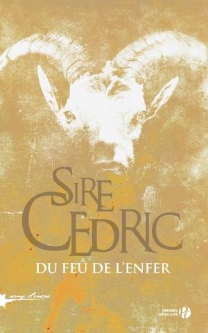 du_feu_de_l_enfer_sire_cedric