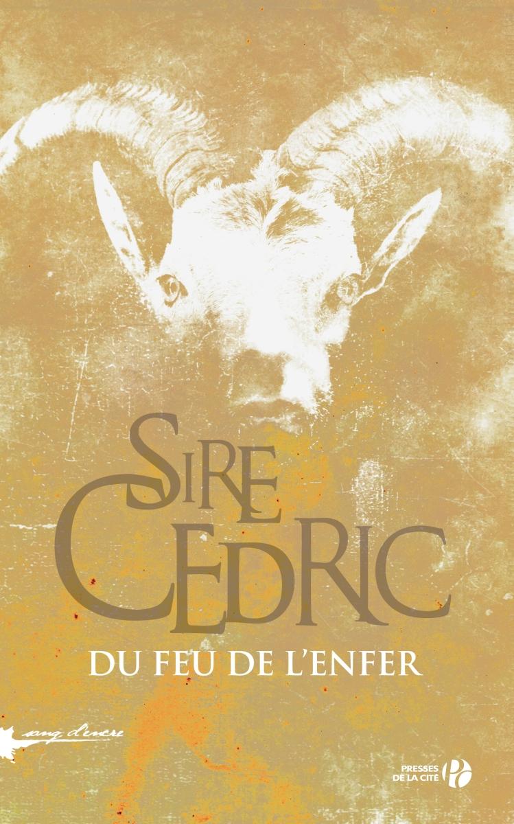 """""""Du feu de l'enfer"""" de Sire Cedric - La chronique qui sue à grosses gouttes !"""