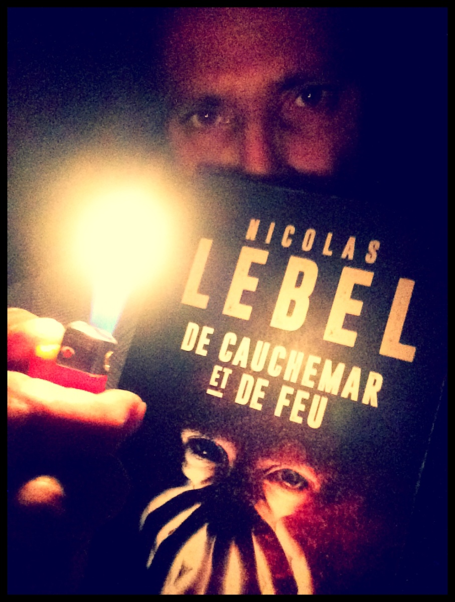 """De Cauchemar et de Feu"" de Nicolas Lebel - La chronique Irish-Coffee !"
